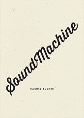 SoundMachine, by Rachel Zucker