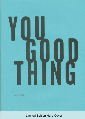 Dara Wier - You Good Thing - Limited Edition Hard Cover
