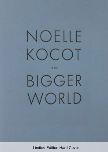 The Bigger World - Limited Edition Hard Cover - Noelle Kocot