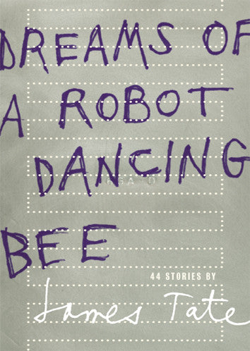 Dreams of a Robot Dancing Bee - James Tate