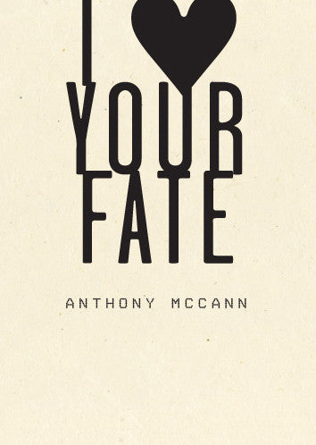 I Heart Your Fate - Anthony McCann