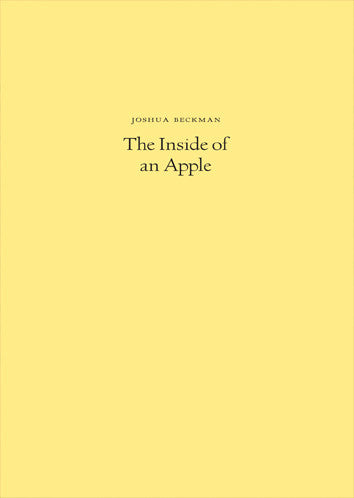 Joshua Beckman - Inside of an Apple - hardcover
