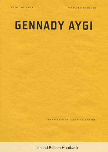 Into the Snow - Selected Poems of Gennady Aygi - Limited Edition Hard Cover - Gennady Aygi, translated by Sarah Valentine