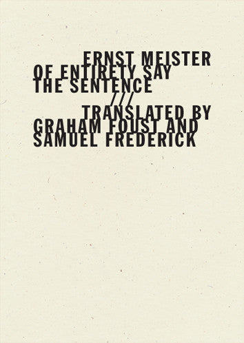 Of Entirety Say the Sentence, Ernst Meister