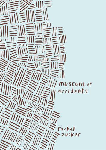 Museum of Accidents - Rachel Zucker