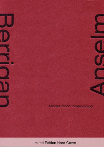 Notes from Irrelevance - Limited Edition Hard Cover - Anselm Berrigan