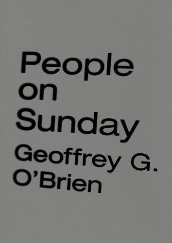 Geoffrey G. O'Brien - People on Sunday - hardcover