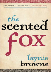 The Scented Fox - Laynie Browne