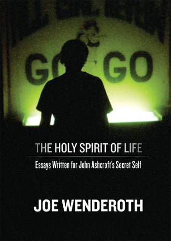 The Holy Spirit of Life - Joe Wenderoth
