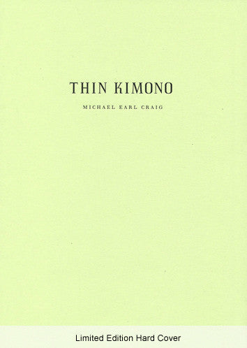 Thin Kimono - Limited Edition Hard Cover - Michael Earl Craig