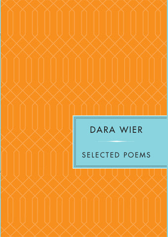 Selected Poems - Dara Wier