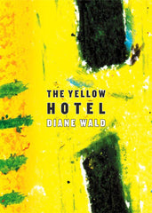 The Yellow Hotel - Diane Wald