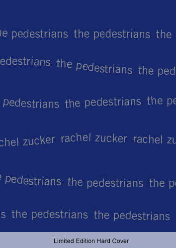 The Pedestrians by Rachel Zucker