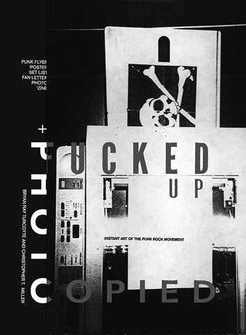 Fucked Up + Photocopied: Instant Art of the Punk Rock Movement - SALE!