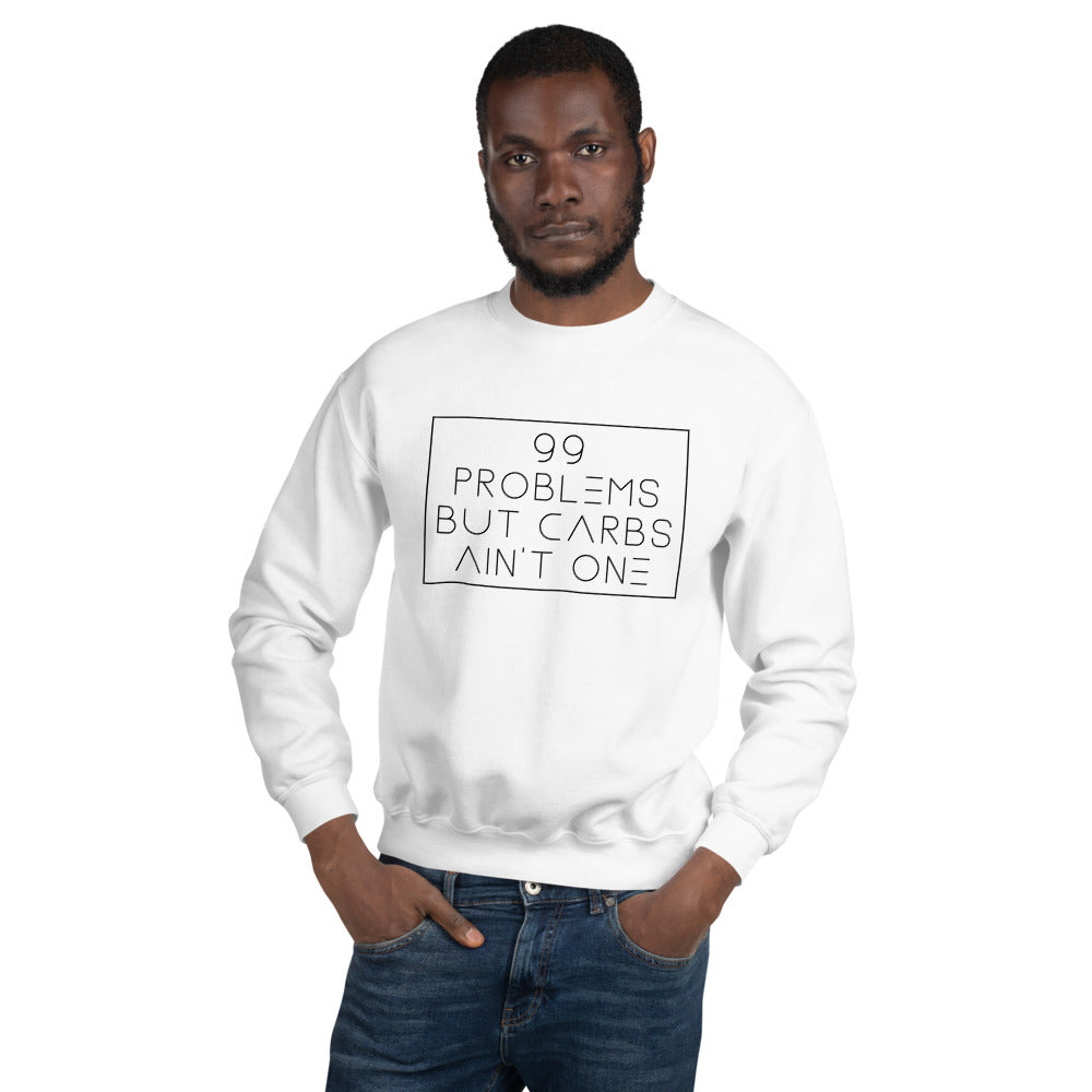 99 Problems but carbs ain't one -Unisex Crew Neck Sweatshirt