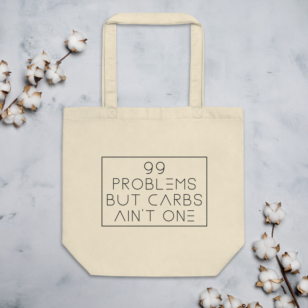 99 Problems but carbs ain't one -Eco Tote Bag