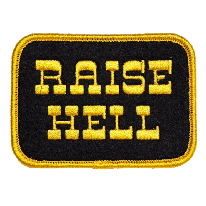 Raise Hell Embroidered Patch