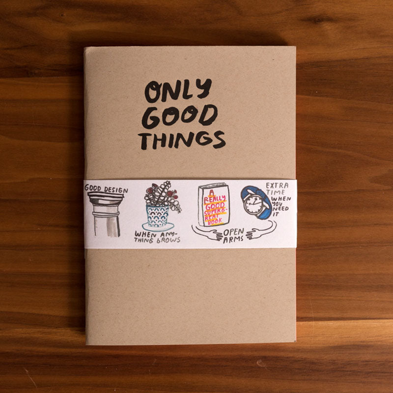 Only Good Things Notebook