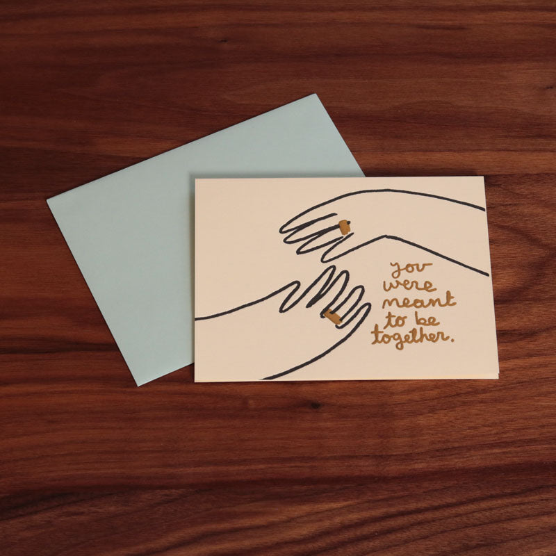 You Were Meant to Be Together Card