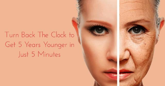 Turn Back The Clock to Get 5 Years Younger in Just 5 Minutes