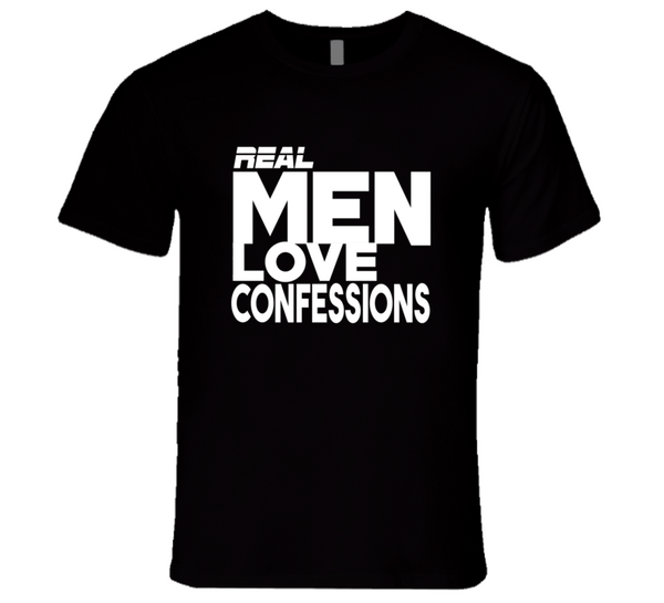 Real Men Love Confessions T-shirt for men black