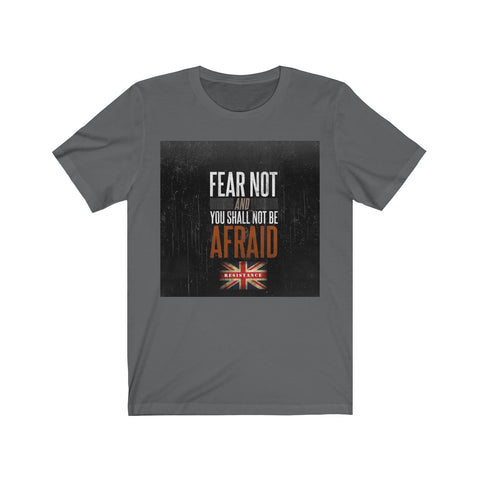 Fear Not Unisex Jersey Short Sleeve Tee