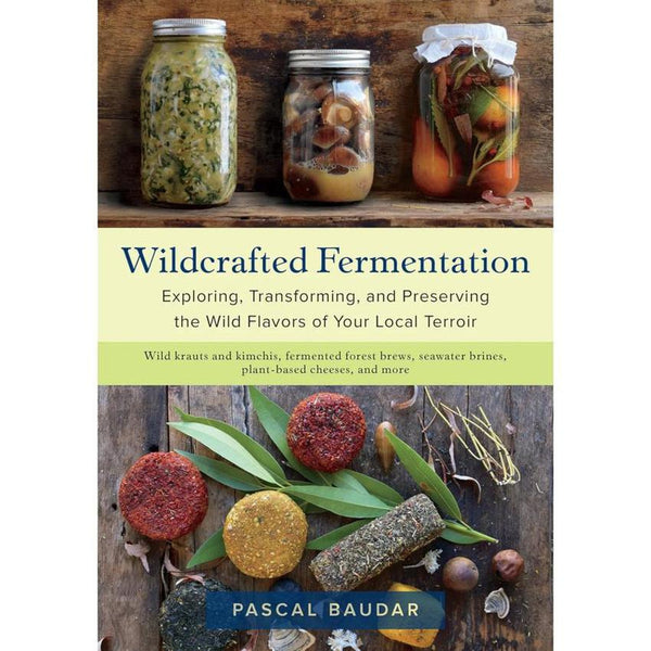"""Wildcrafted Fermentation"" by Pascal Baudar"