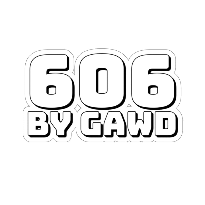 606 By Gawd Sticker