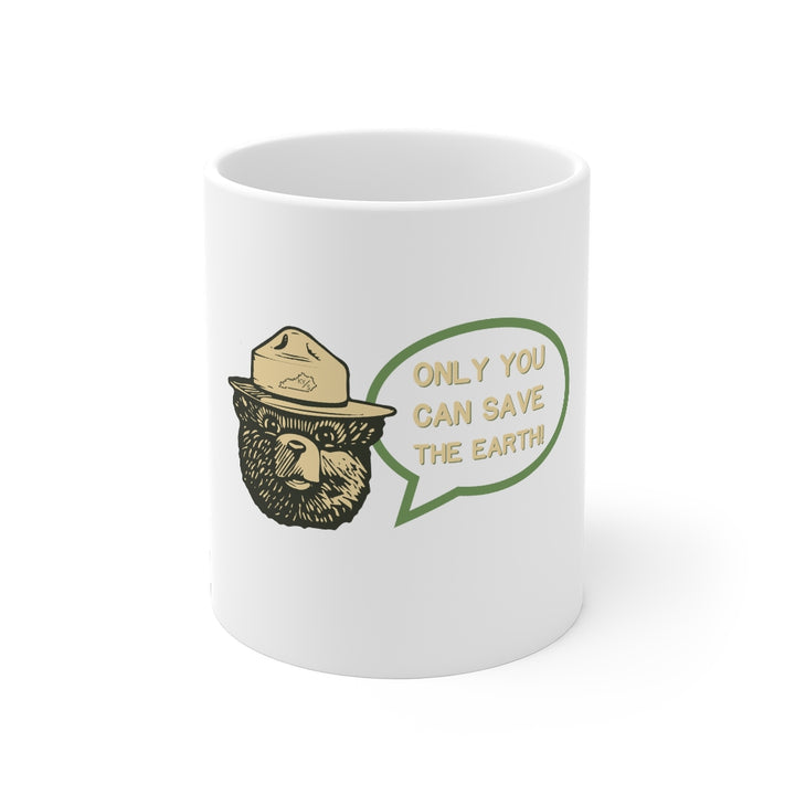 ONLY YOU CAN SAVE THE EARTH MUG