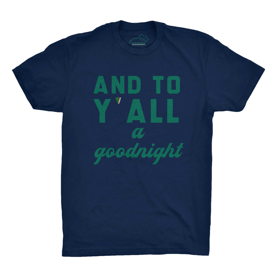 AND TO Y'ALL A GOODNIGHT TSHIRT