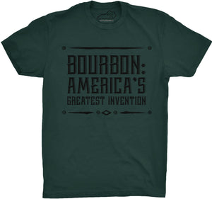BOURBON: AMERICA'S GREATEST INVENTION TSHIRT Forest Green