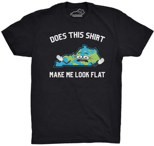 Does This Shirt Make Me Look Flat Tshirt Black