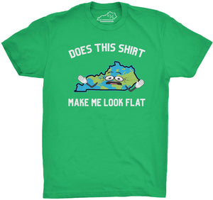 Does This Shirt Make Me Look Flat Tshirt Kelly Green