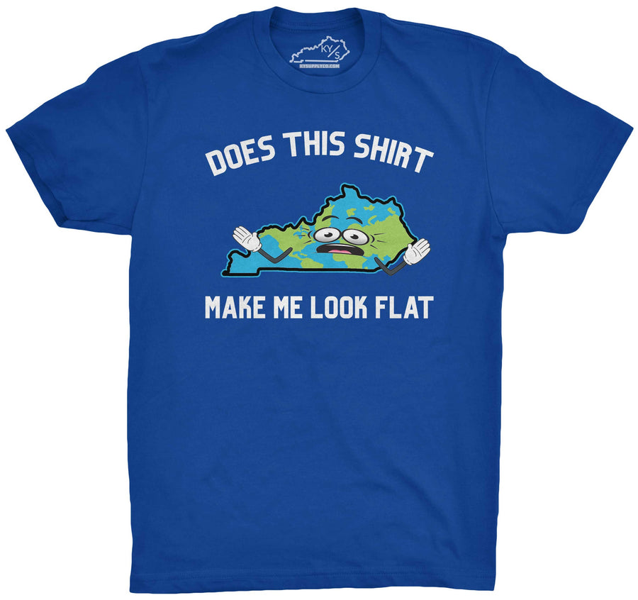 Does This Shirt Make Me Look Flat Tshirt Royal