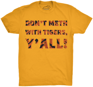 DON'T METH WITH TIGERS, Y'ALL TSHIRT Tiger Print Edition Gold