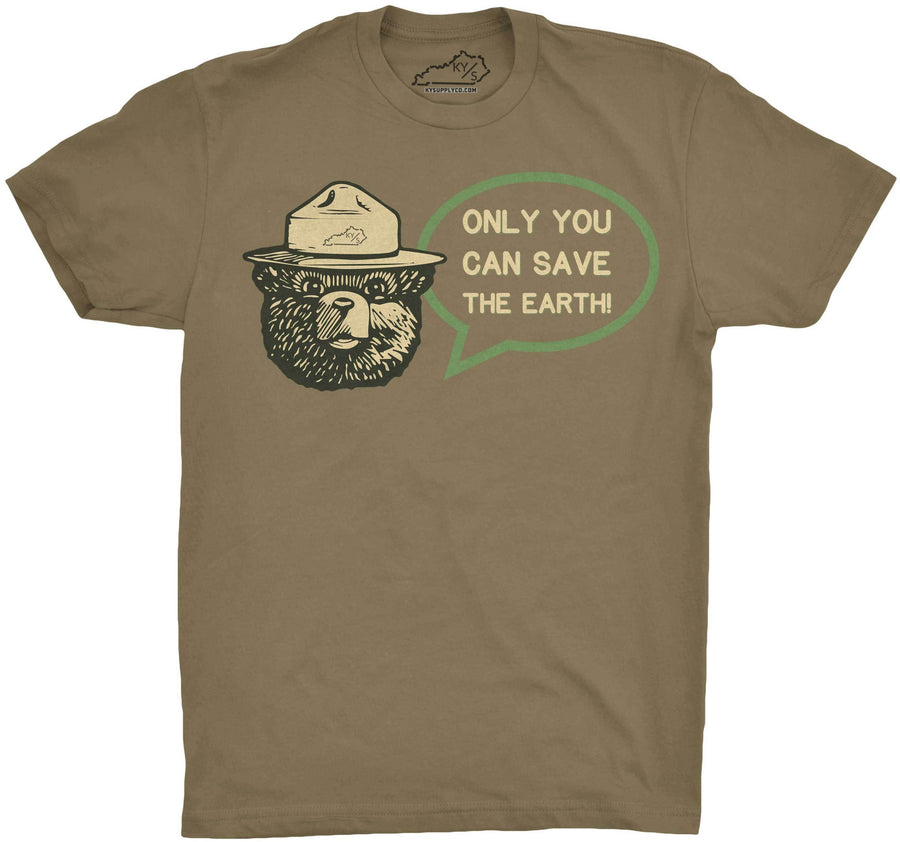 Only You Can Save the Earth Tshirt Military Green