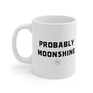 PROBABLY MOONSHINE MUG