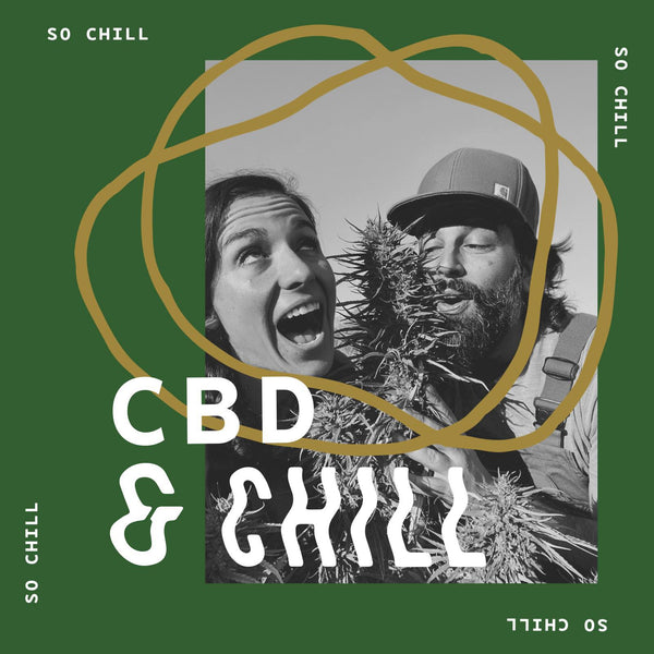 Now is the Time to CBD and CHILL