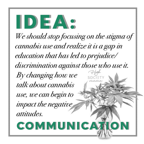 Communication for breaking the stoner stigma