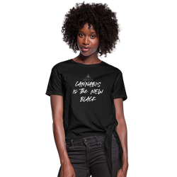 Cannabis is the new black - side tie shirt - black