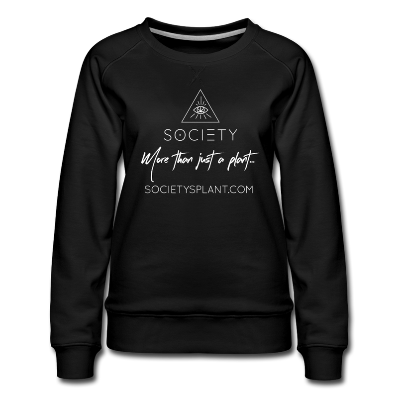 Society - More than just a plant. Women's Premium Sweatshirt - black