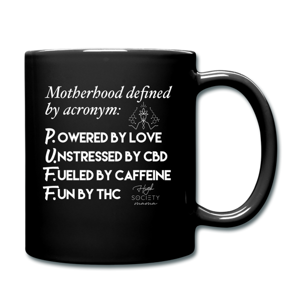 Motherhood Acronym: PUFF High Society Mama Mug - black