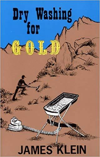 Sunny Mountain Prospectors - Dry Washing for Gold by James Klein - Sunny Mountain Prospectors