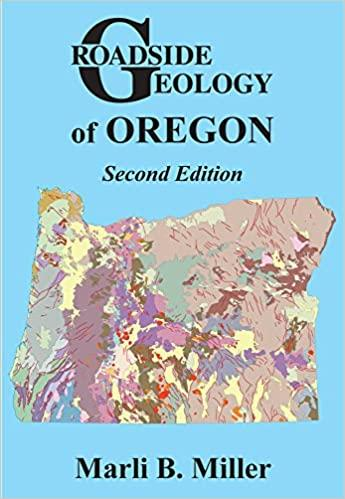 Books - Roadside Geology of Oregon Paperback – October 15, 2014 by Marli B. Miller (Author) - Sunny Mountain Prospectors