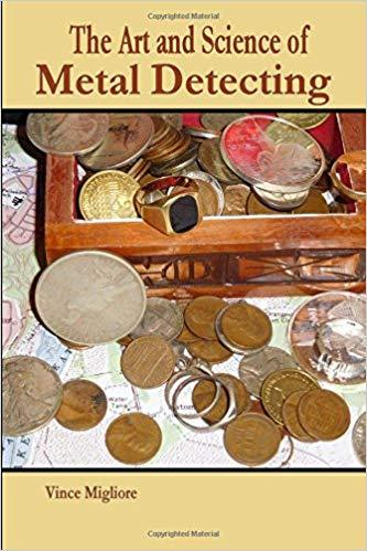 Sunny Mountain Prospectors - The Art and Science of Metal Detecting by Vince Migliore - Sunny Mountain Prospectors