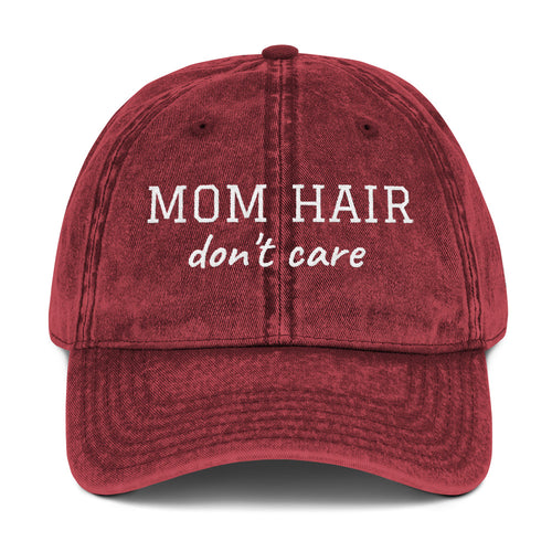 Mom Hair Don't Care Vintage Cotton Twill Cap