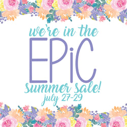 WE ARE IN THE EPIC SUMMER SALE!