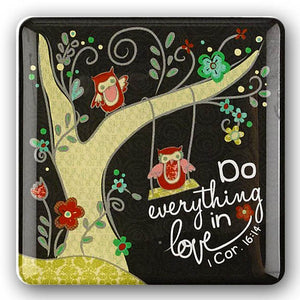 """Do Everything in Love"" Refrigerator Magnet"