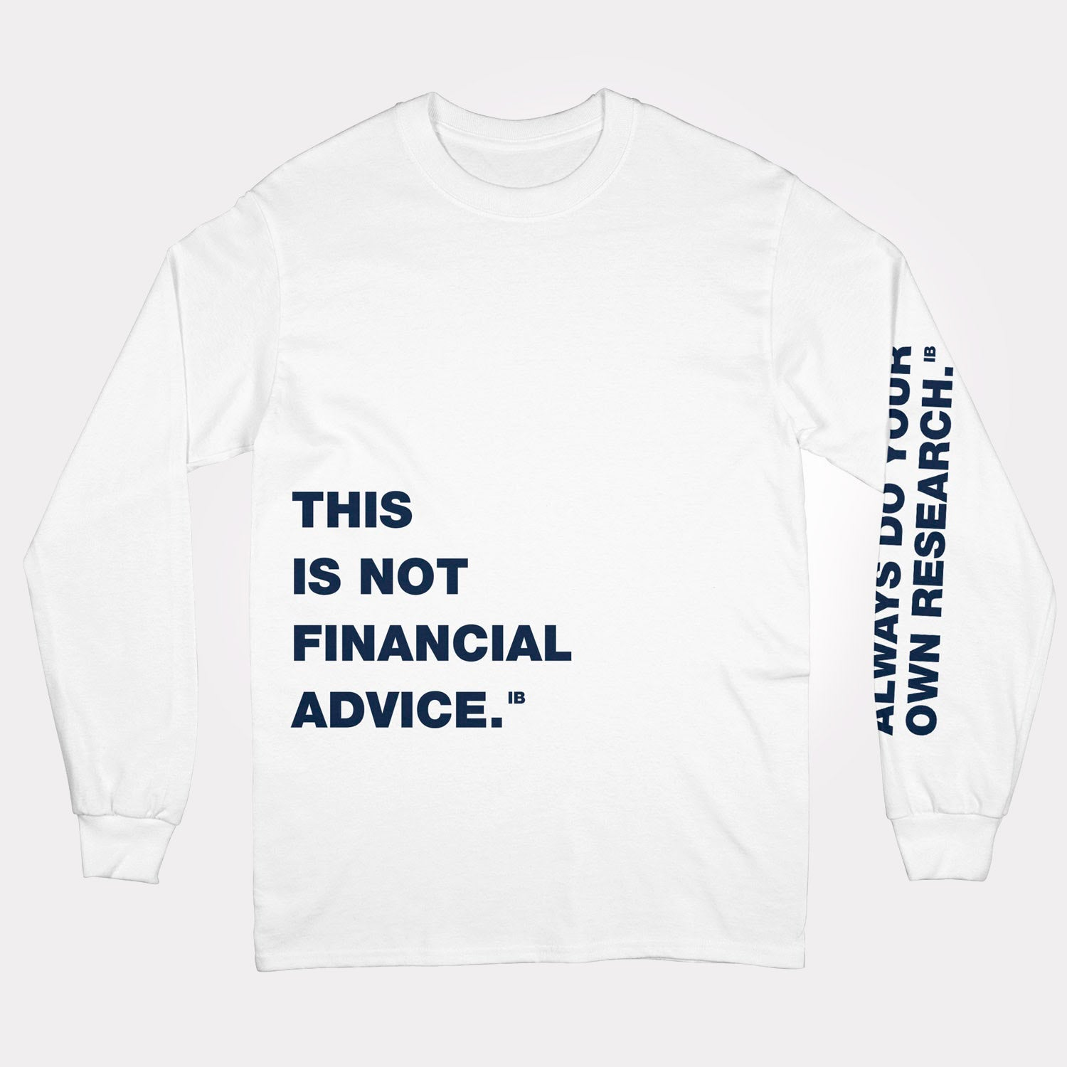 Not Financial Advice Limited Long Sleeve