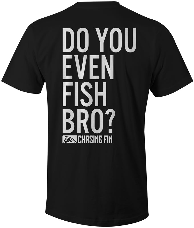 Do You Even Fish Bro? T-Shirt